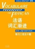 CLE international - Vocabulaire progressif du français débutant - Version chinoise.
