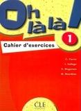 Catherine Favret et Isabel Gallego - Oh là là ! 1 - Cahier d'exercices.