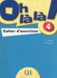Catherine Favret et Aline Mariage - Oh là là ! 4 - Cahier d'exercices.