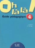 Catherine Favret et Aline Mariage - Oh là là ! 4 - Guide pédagogique.