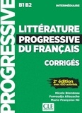 Nicole Blondeau et Ferroudja Allouache - Littérature progressive du français intermédiaire B1 B2 - Corrigés.