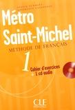 Sylvie Schmitt et Stéphanie Saintenoy - Métro Saint-Michel 1 - Cahier d'exercices. 1 CD audio