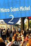 Annie Monnerie-Goarin et Sylvie Schmitt - Métro Saint-Michel 2 - Méthode de français.