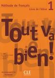 Hélène Augé et Maria Dolores Canada Pujols - Méthode de français Tout va bien ! 1 - Livre de l'élève.