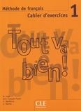 Hélène Augé et Maria Dolores Canada Pujols - Méthode de français Tout va bien ! 1 - Cahier d'exercices. 1 CD audio