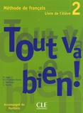 Hélène Augé et Maria Dolores Canada Pujols - Tout va bien ! 2 - Méthode de français, livre de l'élève.
