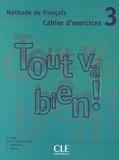 Hélène Augé et Claire Marlhens - Tout va bien ! 3 - Méthode de français, cahier d'exercices. 1 Cédérom