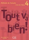 Hélène Augé et Marie Marquet - Tout va bien ! 4 Méthode de français - Livre de l'élève, avec un portfolio.