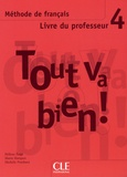 Hélène Augé - Tout va bien ! - Tome 4, Méthode de français, Livre du professeur.