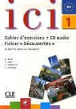 Dominique Abry et C Fert - Ici 1 - Cahier d'exercices + fichier découvertes. 1 CD audio