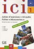 """Dominique Abry et C Fert - Ici 1 - Cahier d'exercices et Fichier """"Découvertes"""" version internationale. 1 CD audio"""