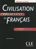 Jacques Pécheur - Civilisation progressive du français niveau avancé - Avec 400 activités.