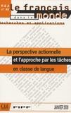 Evelyne Rosen - Le français dans le monde N° 45, Janvier 2009 : La perspective actionnelle et l'approche par les tâches en classe de langue.