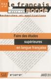 Chantal Parpette et Jean-Marc Mangiante - Le français aujourd'hui N° 47, Janvier 2010 : Faire des études supérieures en langue française.
