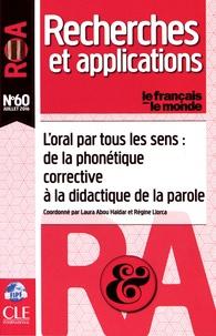 Laura Abou-Haidar et Régine Llorca - Le français dans le monde N° 60, juillet 2016 : L'oral par tous les sens : de la phonétique corrective à la didactique de la parole.