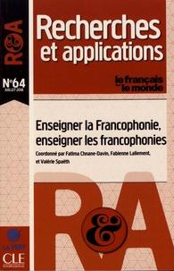Fatima Chnane-Davin et Fabienne Lallement - Le français dans le monde N° 64, juillet 2018 : Enseigner la francophonie, enseigner les francophonies.