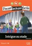 Adrien Payet - PAUSE LEC FACIL  : Intrigue au stade - Niveau 4 (A2) - Pause lecture facile - Ebook.