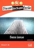 Adrien Payet - PAUSE LEC FACIL  : Sans Issue - Niveau 5 (B1) - Pause lecture facile - Ebook.