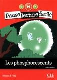 Adrien Payet - PAUSE LEC FACIL  : Les Phosphorescents - Niveau 5-B1 - Pause lecture facile - Ebook.