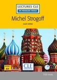 Jules Verne - LECT FRANC FACI  : Michel Strogoff - Niveau 1/A1 - Lecture CLE en français facile - Ebook.