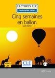 Jules Verne - LECT FRANC FACI  : Cinq semaines en ballon - Niveau 1/A1 - Lecture CLE en français facile - Ebook.