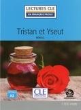 Béroul - LECT FRANC FACI  : Tristan et Yseut - Niveau 2/A2 - Lecture CLE en français facile - Ebook.