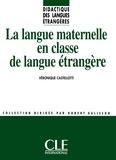 Véronique Castellotti - DIDACT LANG ETR  : La langue maternelle en classe de langue - Didactique des langues étrangères - Ebook.