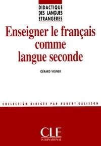 Gérard Vigner - DIDACT LANG ETR  : Enseigner le français comme langue seconde - Didactique des langues étrangères - Ebook.