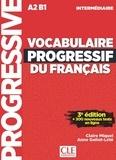 Claire Miquel et Anne Goliot-Lété - Vocabulaire progressif du français Niveau intermédiaire A2-B1. 1 CD audio