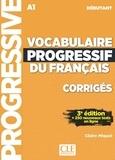 Claire Miquel - Vocabulaire progressif du français débutant A1 - Corrigés.