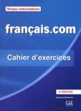 Jean-Luc Penfornis - Français.com Niveau intermédiaire - Cahier d'exercices - Méthode de français professionnel et des affaires.