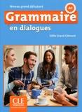 Odile Grand-Clément - Grammaire Fle grand débutant A1 En dialogues. 1 CD audio