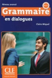 Claire Miquel - Grammaire en dialogues B2 C1. 1 CD audio