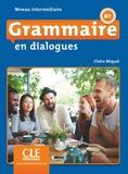 Claire Miquel - Grammaire en dialogues Niveau intermédiaire B1. 1 CD audio MP3
