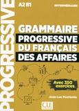 Jean-Luc Penfornis - Grammaire progressive du français des affaires intermédiaire A2-B1 - Avec 350 exercices. 1 CD audio MP3
