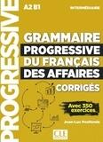 Jean-Luc Penfornis - Grammaire progressive du français des affaires - Intermédiaire A2 B1 corrigés.