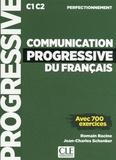 Romain Racine et Jean-Charles Schenker - Communication progressive du français C1 C2 perfectionnement - Avec 700 exercices. 1 CD audio MP3