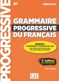Maïa Grégoire - Grammaire progressive du français A1 débutant. 1 CD audio