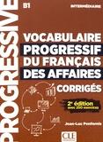 Jean-Luc Penfornis - Vocabulaire progressif du français des affaires intermédiaire B1 - Corrigés.