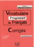 Amélie Lombardini et Roselyne Marty - Vocabulaire progressif du français Niveau débutant complet - Corrigés.
