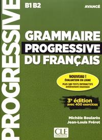 Michèle Boularès et Jean-Louis Frérot - Grammaire progressive du français avancé B1 B2. 1 CD audio