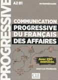 Jean-Luc Penfornis - Communication progressive du français des affaires intermédiaire A2 B1 - Avec 250 exercices.