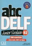 Adrien Payet et Claire Sanchez - ABC DELF Junior Scolaire B2 - 200 exercices. 1 DVD