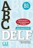 Corinne Kober-Kleinert et Marie-Louise Parizet - ABC DELF B1 - 200 exercices avec corrigés et transcriptions. 1 CD audio MP3