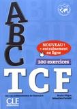 Bruno Mègre et Sébastien Portelli - ABC TCF test de connaissance du français - 200 exercices. 1 CD audio MP3