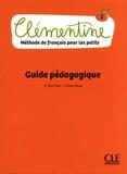 Emile Ruiz Félix et Isabel Rubio Pérez - Clémentine 2 Méthode de français pour les petits - Guide pédagogique.
