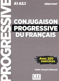 Odile Grand-Clément - Conjugaison progressive du français A1 A2.1 débutant - Avec 250 exercices. 1 CD audio