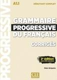 Maïa Grégoire - Grammaire progressive du français A1.1 débutant complet - Corrigés avec 200 exercices.