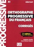 Isabelle Chollet et Jean-Michel Robert - Orthographe progressive du français débutant - Corrigés.