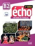 Jacky Girardet et Colette Gibbe - Echo B2 - Méthode de français. 1 CD audio MP3